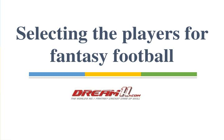 selecting the players for fantasy football n.