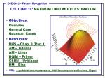 •Objectives: Overview General Case Gaussian Cases Resources: DHS – Chap. 3 (Part 1)