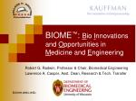 BIOME ™ : B io I nnovations and O pportunities in M edicine and E ngineering