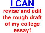 revise and edit the rough draft of my college essay!