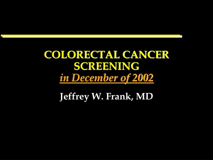 colorectal cancer screening in december of 2002 n.