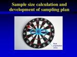 Sample size calculation and development of sampling plan