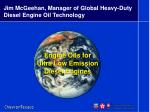 Jim McGeehan, Manager of Global Heavy-Duty Diesel Engine Oil Technology