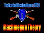 Machinegun Theory