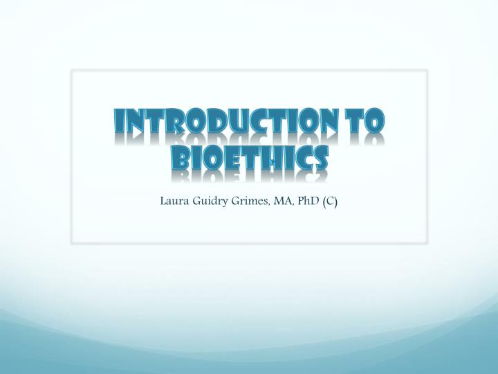 introduction to bioethics n.
