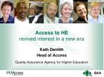 Access to HE revived interest in a new era
