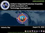 Uniform Integrated Protection Ensemble (UIPE) Increment I (I 1 )  Technology Development