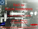 R&D for Future Accelerators