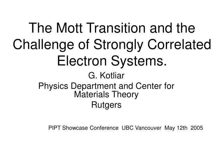 the mott transition and the challenge of strongly correlated electron systems n.