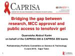 Bridging the gap between research, MCC approval and public access to tenofovir gel