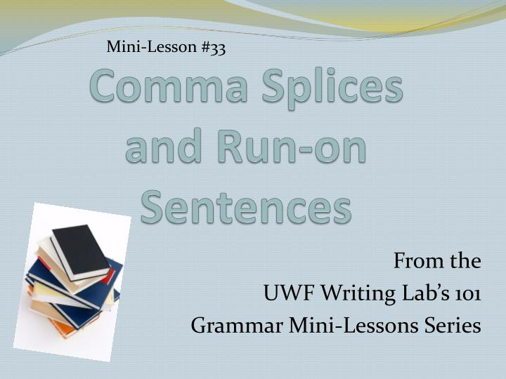 comma splices and run on sentences n.