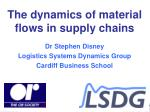 The dynamics of material flows in supply chains