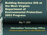 Building Enterprise GIS at the West Virginia Department of Environmental Protection: 2003 Progress