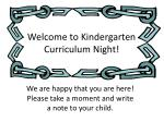 Welcome to Kindergarten Curriculum Night!