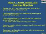 Chap 5 – Access Control Lists   Learning Objectives