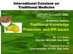 (16 th -17 th  November, 2006) Breakaway Session Traditional Knowledge  Protection  and IPR Issues