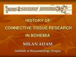 HISTORY OF CONNECTIVE TISSUE RESEARCH IN BOHEMIA