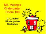 Ms. Vuong's Kindergarten Room 130