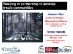 Working in partnership to develop  e-safe communities