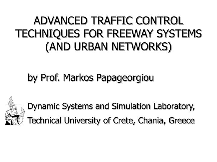 advanced traffic control techniques for freeway systems and urban networks n.