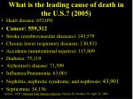 What is the leading cause of death in the U.S.? (2005)