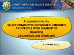Presentation to the SELECT COMMITTEE ON WOMEN, CHILDREN AND PEOPLE WITH DISABILITIES Regarding