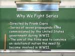 Why We Fight Series