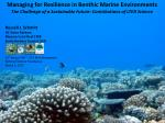 Managing for Resilience in Benthic Marine Environments