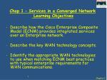 Chap 1 – Services in a Converged Network Learning Objectives