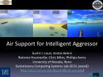Air Support for Intelligent Aggressor