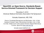 OpenCDS: an Open-Source, Standards-Based, Service-Oriented Framework for Decision Support