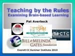 Teaching by the Rules Examining Brain-based Learning