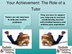 Your Achievement: The Role of a Tutor
