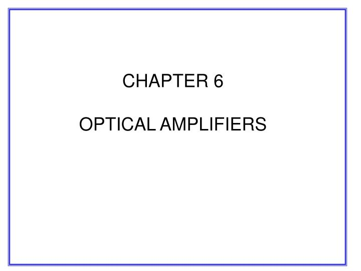 chapter 6 optical amplifiers n.