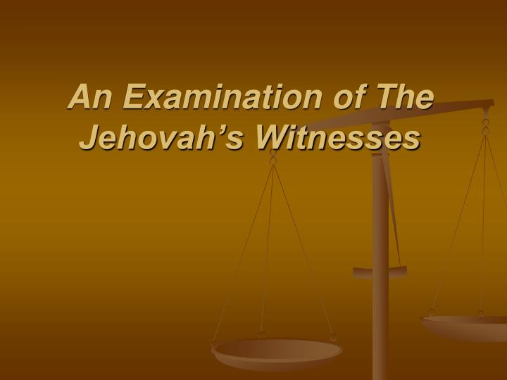 an examination of the jehovah s witnesses n.