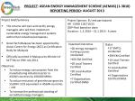 PROJECT :  Asean  Energy Management Scheme (AEMAS) ( 1-3810) Reporting period :  AUGUST 2013