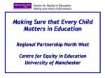 Centre for Equity in Education Making sure every child matters