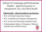 Allied health:  clinical healthcare professions B.S. in Clinical Laboratory Science