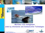 Maritime crisis management  aided by information and Communication Technologies