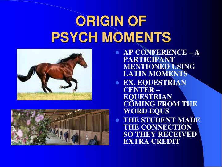 origin of psych moments n.