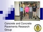 Concrete and Concrete Pavements Research Group