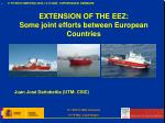 EXTENSION OF THE EEZ: Some joint efforts between European Countries