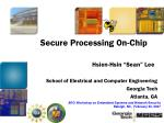 Secure Processing On-Chip