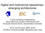 Digital and institutional repositories: emerging architectures