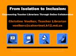 From Isolation to Inclusion: Empowering Teacher Librarians Through Online Collaboration