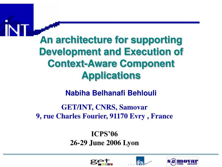 an architecture for supporting development and execution of context aware component applications n.