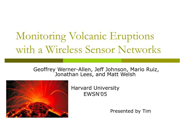 monitoring volcanic eruptions with a wireless sensor networks n.