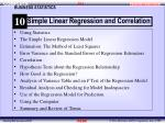 Using Statistics The Simple Linear Regression Model Estimation: The Method of Least Squares