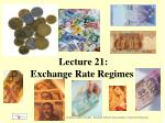 Lecture 21:  Exchange Rate Regimes