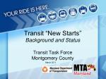 """Transit """"New Starts"""" Background and Status Transit Task Force Montgomery County"""